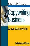 Start & Run a Copywriting Business (Start & Run Business Series)