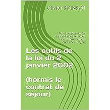 Les outils de la loi du 2 janvier 2002 (hormis le contrat de séjour): Pour comprendre les dispositifs de protection et de promotion des droits des usagers (French Edition)