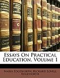 Essays on Practical Education, Maria Edgeworth and Richard Lovell Edgeworth, 1141858096