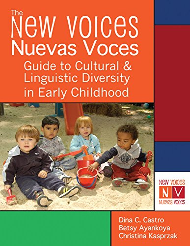 The New Voices ~ Nuevas Voces Guide to Cultural and Linguistic Diversity in Early Childhood