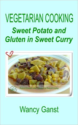 Non vegan vegetarian free ebooks download in pdf epub kindle and best sellers ebook online vegetarian cooking sweet potato and gluten in sweet curry vegetarian cooking vegetables and fruits book 178 pdf by wancy forumfinder Gallery