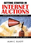 Getting Started in Internet Auctions, Alan C. Elliott, 0471380873