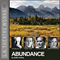 Abundance Performance by Beth Henley Narrated by JoBeth Williams, Ed Begley Jr., Amy Madigan, Gary Cole, Steven Weber