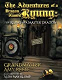 The Adventures of a Dragon Named Ryung:  The Rising Of A Master Dragon (Volume 2)