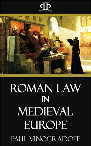 Roman law in medieval europe kindle edition by paul vinogradoff roman law in medieval europe by vinogradoff paul fandeluxe Image collections