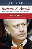 img - for Judge Richard S. Arnold: A Legacy of Justice on the Federal Bench book / textbook / text book