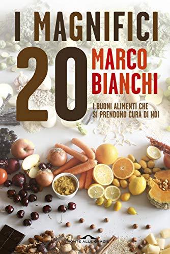 I Magnifici 20: I buoni alimenti che si prendono cura di noi (Italian ()