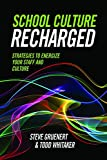 img - for School Culture Recharged: Strategies to Energize Your Staff and Culture book / textbook / text book