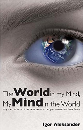 Download World in My Mind, My Mind in the World: Key Mechanisms of Consciousness in People, Animals and Machines ebook