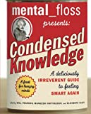 Mental Floss Presents Condensed Knowledge, , 0060568062