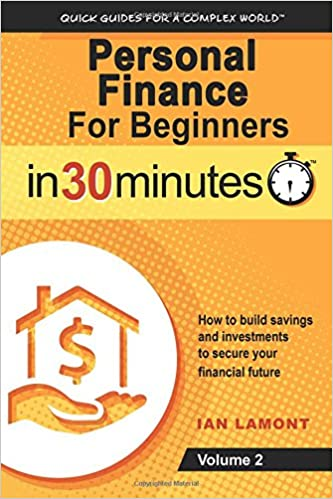 Book Personal Finance for Beginners in 30 Minutes, Volume 2: How to Build Savings and Investments to Secure Your Financial Future