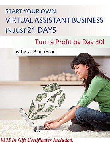 (Start Your Own Virtual Assistant Business In Just 21 Days: Turn a Profit by Day)