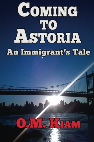 Book: Coming to Astoria - An Immigrants Tale by Omar Kiam