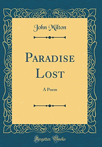 Paradise Lost A Poem (Classic Reprint)  [Milton, Professor John] (Tapa Dura)