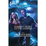 Darkest Desire of the Vampire: Wicked in Moonlight \ Vampire Island | Rhyannon Byrd,Lauren Hawkeye