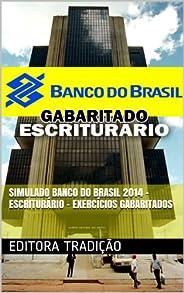 Simulado Banco do Brasil 2014 - Escriturário - Exercícios Gabaritados