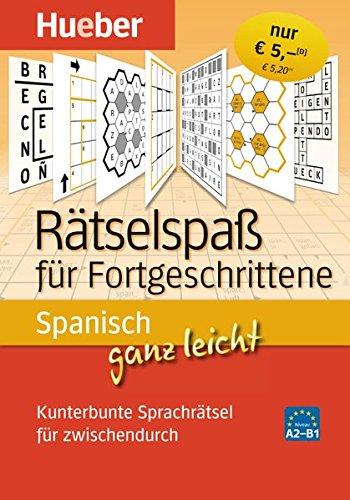 Spanisch ganz leicht Rätselspaß für Fortgeschrittene: Kunterbunte Sprachrätsel für zwischendurch/Abreißblock