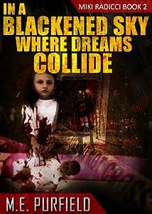 In a Blackened Sky Where Dreams Collide (Miki Radicci Book 2)