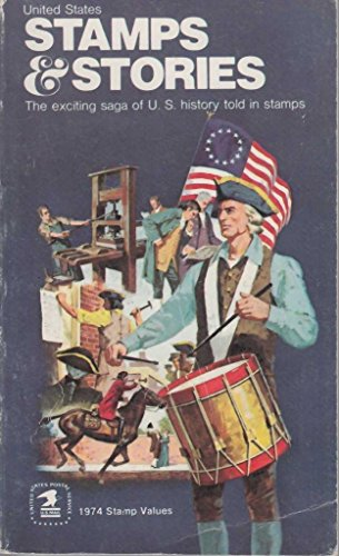 United States Stamps and Stories: The Exciting saga of U.S. history told in stamps (1975 values) (United States Stamps and Stories)