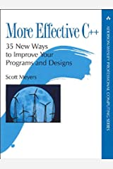 More Effective C++: 35 New Ways to Improve Your Programs and Designs, PDF Version (Addison-Wesley Professional Computing Series) Kindle Edition