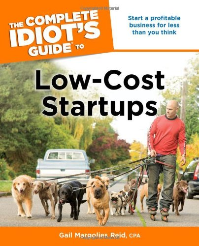 The Complete Idiot's Guide to Low-Cost Startups ebook