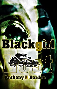 Blackgirl Lost by [Darden, Anthony D]
