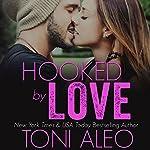 Hooked by Love | Toni Aleo