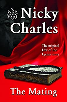 The Mating: The Original Law of the Lycans Story by [Charles, Nicky]
