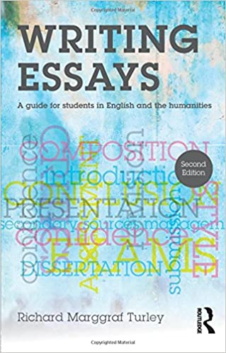 com writing essays a guide for students in english and  com writing essays a guide for students in english and the humanities 9781138916692 richard marggraf turley books