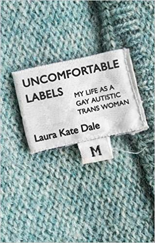 Image result for uncomfortable labels my life as a gay autistic trans woman