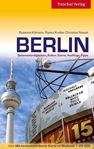 Berlin - Sehenswürdigkeiten, Kultur, Szene, Ausflüge, Tipps - Mit herausnehmbarem Stadtplan (Trescher-Reihe Reisen)