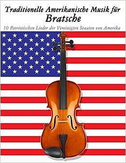 Book Traditionelle Amerikanische Musik für Bratsche: 10 Patriotischen Lieder der Vereinigten Staaten von Amerika