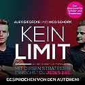 KEIN LIMIT: Mit diesen Strategien erreichst du jedes Ziel Hörbuch von Alex Giesecke, Nico Schork Gesprochen von: Alex Giesecke, Nico Schork