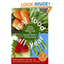 Real Food All Year: Eating Seasonal Whole Foods for Optimal Health and All-Day Energy (The New Harbinger Whole-Body Healing Series)