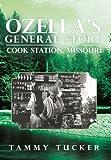 Ozella?s General Store Cook Station, Missouri, Tammy Tucker, 1490801553