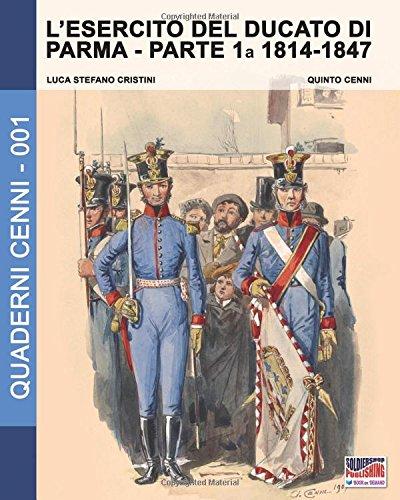 L'esercito del Ducato di Parma: 1 Copertina flessibile – 28 mar 2016 Luca S. Cristini Soldiershop 8893270544 dal 1800 al 1900