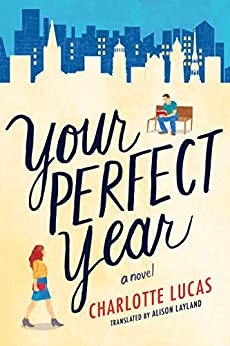 Your Perfect Year: A Novel by [Lucas, Charlotte]