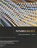 Futurescan 2013, Society for Healthcare Strategy & Market Development, 0984652639