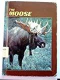 The Moose, Mark E. Ahlstrom, 0896862798