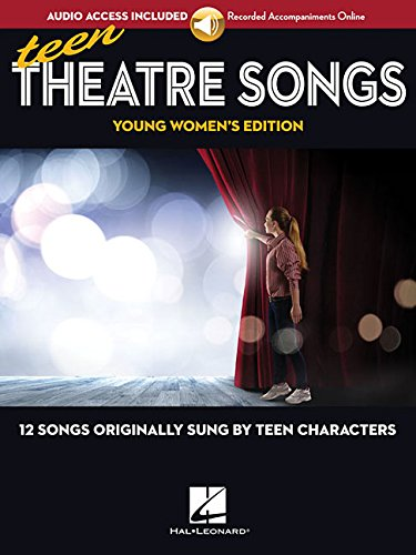 Teen Theatre Songs: Young Women's Edition - Book/Online Audio: 12 Songs Originally Sung by Teen Characters by Hal Leonard
