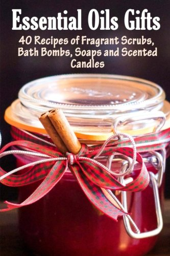 Essential Oil Gifts: 40 Recipes of Fragrant Scrubs, Bath Bombs, Soaps and Scented (Daisies Print Scrub)
