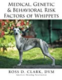 img - for Medical, Genetic & Behavioral Risk Factors of Whippets book / textbook / text book