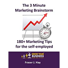 180+ Marketing Tips for the self-employed : The 3 Minute Marketing Brainstorm: