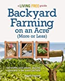 Backyard Farming on an Acre (More or Less) (Living...