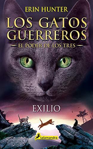 Exilio: Los gatos guerreros - El poder de los tres III (Juvenil nº 3