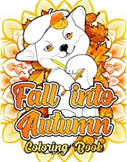 Fall into Autumn Coloring Book: Adult Coloring Book Featuring Beautiful Autumn Scenes And Relaxing Fall Inspired Landscapes | Fall Coloring Book For Adults | Thanksgiving Coloring pages For Adults| Autumn Adult Coloring Book (Fall Coloring Books)