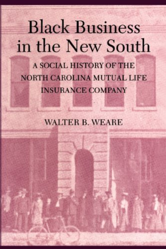 Black Business in the New South: A Social History of the NC Mutual Life Insurance Company