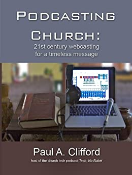 Podcasting Church by [Clifford, Paul]