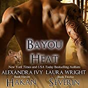Hakan/Séverin: Bayou Heat, Books 11 and 12 | Laura Wright, Alexandra Ivy