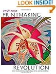 Printmaking Revolution: New Advanceme...